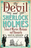 The Devil and Sherlock Holmes - David Grann