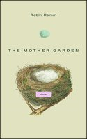 The Mother Garden - Robin Romm