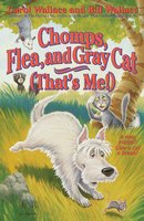 Chomps, Flea, and Gray Cat (That's Me!) - Bill Wallace, Carol Wallace