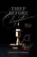 A Thief Before Christmas - Jennifer McGowan