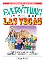 The Everything Family Travel Guide To Las Vegas - Jason Rich