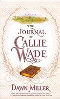 The Journal of Callie Wade - Dawn Miller