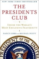 The Presidents Club: Inside the World's Most Exclusive Fraternity - Michael Duffy,Nancy Gibbs