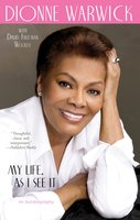 My Life, as I See It: An Autobiography - Dionne Warwick