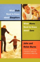 What Dads Need to Know About Daughters/What Moms Need to Know About Sons - Helen Burns,John Burns