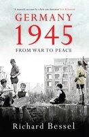 Germany 1945 - Richard Bessel