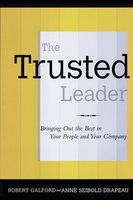 The Trusted Leader - Robert M. Galford, Anne Seibold Drapeau