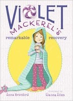 Violet Mackerel's Remarkable Recovery - Anna Branford
