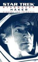 Star Trek: The Next Generation: Stargazer: Maker - Michael Jan Friedman