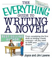 The Everything Guide To Writing A Novel - Joyce Lavene, Jim Lavene