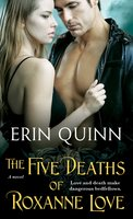 The Five Deaths of Roxanne Love - Erin Quinn