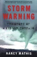 Storm Warning: The Story of a Killer Tornado - Nancy Mathis