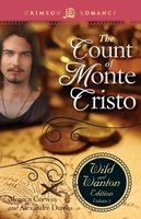 The Count Of Monte Cristo: The Wild And Wanton Edition Volume 3 - Alexandre Dumas, Monica Corwin