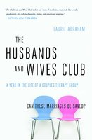 The Husbands and Wives Club: A Year in the Life of a Couples Therapy Group - Laurie Abraham