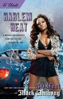 Harlem Heat - 50 Cent, Mark Anthony