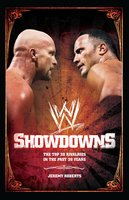 Showdowns: The 20 Greatest Wrestling Rivalries of the Last Twenty Years - Jeremy Roberts