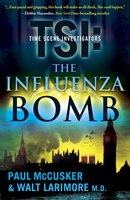 The Influenza Bomb - Walt Larimore,Paul McCusker