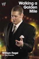 Walking a Golden Mile - William Regal