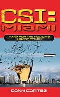 CSI: Miami: Harm for the Holidays: Heart Attack - Donn Cortez