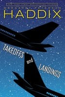 Takeoffs and Landings - Margaret Peterson Haddix