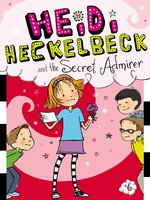 Heidi Heckelbeck and the Secret Admirer - Wanda Coven