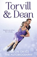 Our Life on Ice - Jayne Torvill,Christopher Dean
