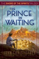 The Prince in Waiting - John Christopher