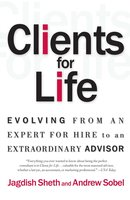 Clients for Life: How Great Professionals Develop Breakthrough Relationships - Andrew Sobel, Jagdish Sheth
