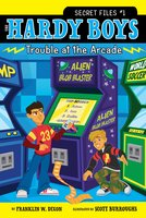 Trouble at the Arcade - Franklin W. Dixon