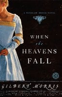 When the Heavens Fall - Gilbert Morris