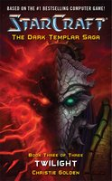 StarCraft: Dark Templar--Twilight - Christie Golden