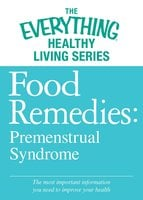 Food Remedies - Pre-Menstrual Syndrome - Adams Media