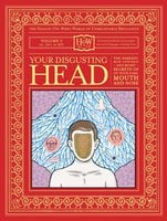 Your Disgusting Head: The Darkest, Most Offensive and Moist Secrets of Your Ears, Mouth and Nose - Doris Haggis-On-Whey, Benny Haggis-On-Whey