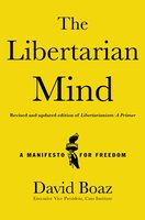 The Libertarian Mind: A Manifesto for Freedom - David Boaz