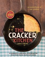 The Cracker Kitchen: A Cookbook in Celebration of Cornbread-Fed, Down Home Family Stories and Cuisine - Janis Owens