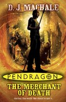 Pendragon: The Merchant Of Death - D.J. MacHale