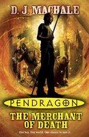 Pendragon: The Merchant Of Death - D.J. MacHale
