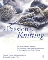A Passion for Knitting - Ilana Rabinowitz,Nancy Thomas