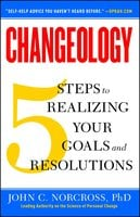 Changeology: 5 Steps to Realizing Your Goals and Resolutions - John C. Norcross