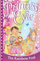 Princess Evie: The Rainbow Foal - Sarah Kilbride