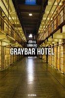 Graybar Hotel - Curtis Dawkins