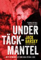Under täckmantel: Mitt hemliga liv som KGB-spion i USA - Jack Barsky,Cindy Coloma