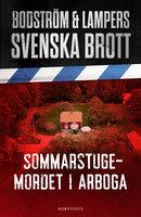 Svenska brott - Sommarstugemordet i Arboga - Thomas Bodström,Lars Olof Lars