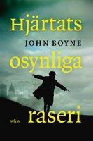 Hjärtats osynliga raseri - John Boyne