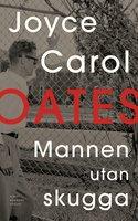 Mannen utan skugga - Joyce Carol Oates