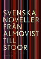 Svenska noveller : Från Almqvist till Stoor - Jerker Virdborg,Ingrid Elam