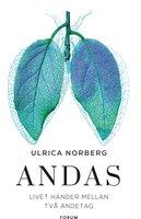 Andas : Livet händer mellan två andetag - Ulrica Norberg