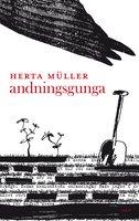 Andningsgunga - Herta Muller