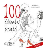 100 kiksede knald - Irene Nørgaard, Nana Balle