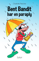 Bent Bandit #12: Bent Bandit har en paraply - Charlotte Fleischer
